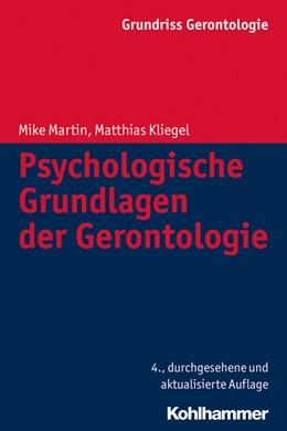 Abbildung von Martin / Kliegel / Tesch-Römer / Wahl / Weyerer / Zank | Psychologische Grundlagen der Gerontologie | 4., durchgesehene und aktualisierte Auflage | 2015 | I