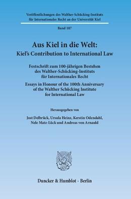 Abbildung von Delbrück / Heinz | Aus Kiel in die Welt: Kiel's Contribution to International Law | 1. Auflage | 2014 | 187 | beck-shop.de