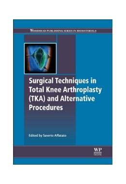 Abbildung von Affatato | Surgical Techniques in Total Knee Arthroplasty and Alternative Procedures | 1. Auflage | 2014 | beck-shop.de