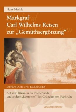 Abbildung von Merkle   Markgraf Carl Wilhelms Reisen zur