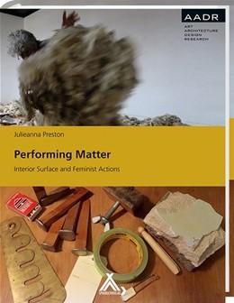 Abbildung von Preston | Performing Matter | 2014 | Interior Surface and Feminist ...