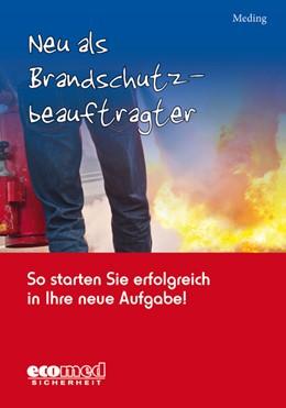 Abbildung von Meding | Neu als Brandschutzbeauftragter | 2014 | So starten Sie erfolgreich in ...