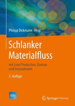 Abbildung von Dickmann | Schlanker Materialfluss | 3. Auflage | 2015 | mit Lean Production, Kanban un...