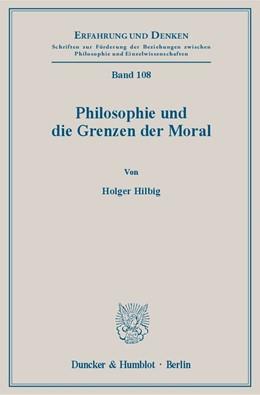 Abbildung von Hilbig | Philosophie und die Grenzen der Moral. | 2014 | 108