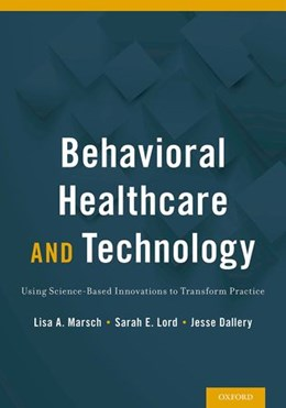 Abbildung von Marsch / Lord / Dallery | Behavioral Health Care and Technology | 2015 | Using Science-Based Innovation...