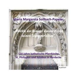 Abbildung von Sollbach-Papeler / | Möchte der Himmel diesem Werke seinen Segen verleihen | 1. Auflage | 2014 | beck-shop.de