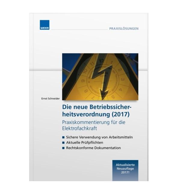 Die neue Betriebssicherheitsverordnung (2015) Praxiskommentierung für die Elektrofachkraft   Schneider, 2016   Buch (Cover)