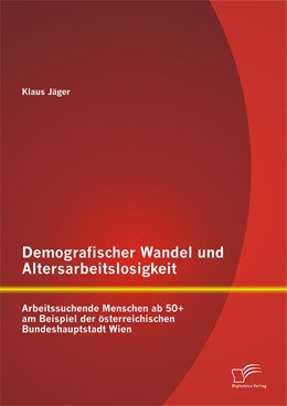 Abbildung von Jäger | Demografischer Wandel und Altersarbeitslosigkeit | 1. Auflage | 2014 | beck-shop.de