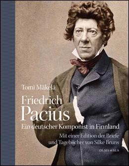 Abbildung von Mäkelä   Friedrich Pacius - Ein deutscher Komponist in Finnland   1. Auflage   2014   beck-shop.de