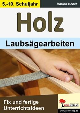 Abbildung von Heber | HOLZ - Laubsägearbeiten | 1. Auflage | 2015 | beck-shop.de