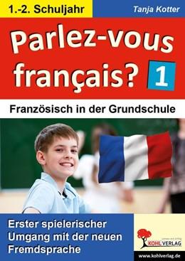 Abbildung von Parlez-vous francais? / 1.-2. Schuljahr | 1. Auflage | 2015 | beck-shop.de