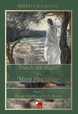 Abbildung von Isaacson | Durch die Augen der Maria Magdalena, Buch 2 | 1. Auflage | 2014 | beck-shop.de