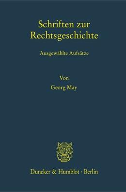 Abbildung von May / Egler / Rees | Schriften zur Rechtsgeschichte | 2014 | Ausgewählte Aufsätze. Hrsg. vo... | 64