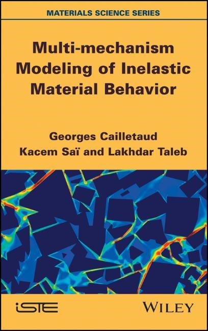 Multi-mechanism Modeling of Inelastic Material Behavior | Cailletaud / Taleb / Sai, 2016 | Buch (Cover)