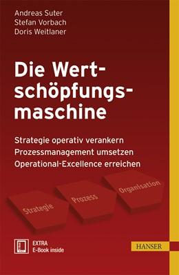 Abbildung von Suter / Vorbach / Weitlaner | Die Wertschöpfungsmaschine | 2014 | - Strategie operativ verankern...