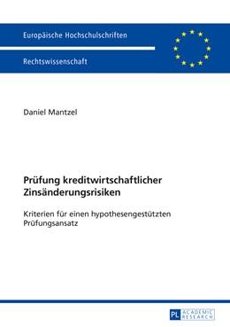 Abbildung von Mantzel | Prüfung kreditwirtschaftlicher Zinsänderungsrisiken | 2014 | Kriterien für einen hypothesen... | 5641