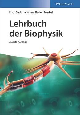 Abbildung von Sackmann / Merkel   Lehrbuch der Biophysik   2. vollständig überarbeitete Auflage   2020