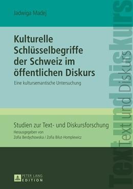 Abbildung von Madej | Kulturelle Schlüsselbegriffe der Schweiz im öffentlichen Diskurs | 1. Auflage | 2014 | 6 | beck-shop.de