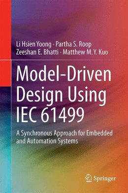 Abbildung von Yoong / Roop / Bhatti | Model-Driven Design Using IEC 61499 | 2014 | A Synchronous Approach for Emb...