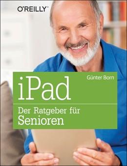 Abbildung von Günter Born   iPad - Der Ratgeber für Senioren   1. Auflage   2014   beck-shop.de