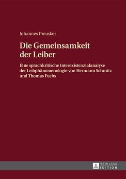 Abbildung von Preusker   Die Gemeinsamkeit der Leiber   2014   Eine sprachkritische Interexis...