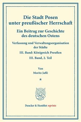 Abbildung von Jaffé | Die Stadt Posen unter preußischer Herrschaft. | 1. Auflage | 2014 | beck-shop.de
