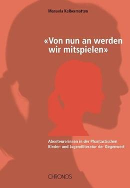 Abbildung von Kalbermatten | «Von nun an werden wir mitspielen» | 1. Auflage | 2010 | beck-shop.de