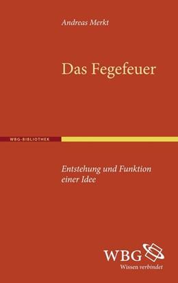 Abbildung von Merkt | Das Fegefeuer | 2011 | Entstehung und Funktion einer ...