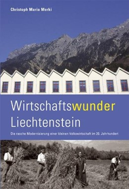Abbildung von Merki | Wirtschaftswunder Liechtenstein | 2007 | Die rasche Modernisierung eine...