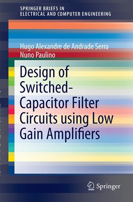 Abbildung von Serra / Paulino | Design of Switched-Capacitor Filter Circuits using Low Gain Amplifiers | 1. Auflage | 2014 | beck-shop.de