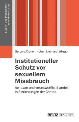 Abbildung von Crone / Liebhardt | Institutioneller Schutz vor sexuellem Missbrauch | 1. Auflage | 2015 | beck-shop.de