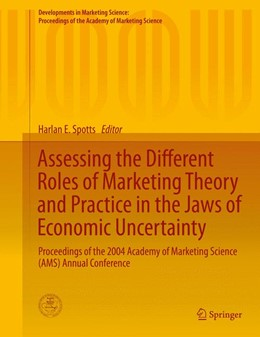 Abbildung von Spotts | Assessing the Different Roles of Marketing Theory and Practice in the Jaws of Economic Uncertainty | 1. Auflage | 2014 | beck-shop.de