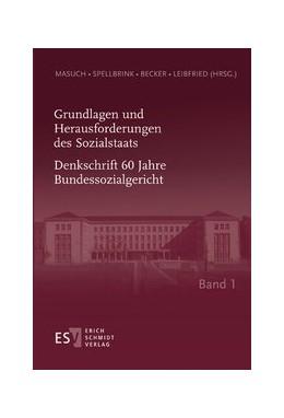 Abbildung von Masuch / Spellbrink / Becker | Grundlagen und Herausforderungen des Sozialstaats • Band 1 | 2014 | Denkschrift 60 Jahre Bundessoz...