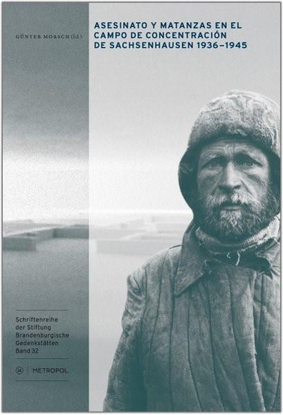 Asesinato y genocidio en el campo de concentración de Sachsenhausen 1936-1945 | Morsch, 2012 | Buch (Cover)