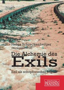 Abbildung von Schreckenberger | Die Alchemie des Exils | 2005 | Exil als schöpferischer Impuls