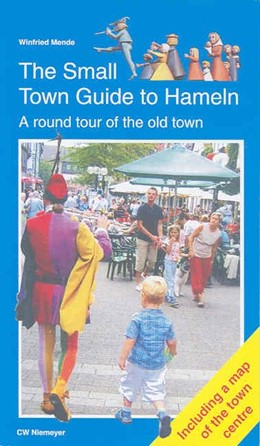 Abbildung von Mende   The Small Town Guide to Hameln   1., Aufl   2008   A round tour of the old town