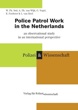 Abbildung von Police Patrol Work in the Netherlands | 2006 | An Observational Study in an I...