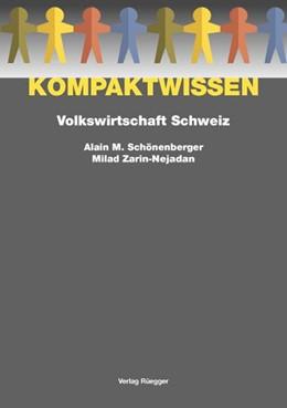 Abbildung von Schönenberger / Zarin-Nejadan | Kompaktwissen Volkswirtschaft Schweiz | 2005