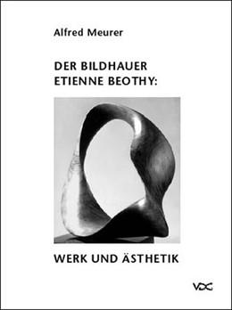 Abbildung von Meurer   Der Bildhauer Etienne Béothy   2003   Werk und Ästhetik