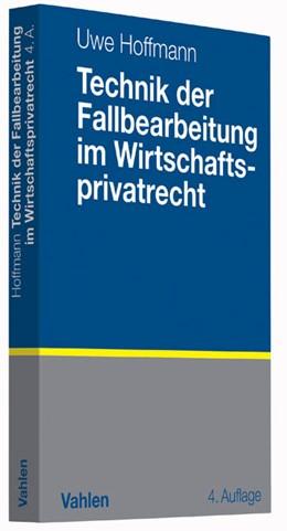 Abbildung von Hoffmann | Technik der Fallbearbeitung im Wirtschaftsprivatrecht | 4., überarbeitete Auflage | 2015