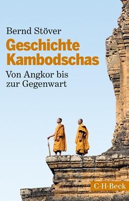 Abbildung von Stöver, Bernd | Geschichte Kambodschas | 1. Auflage | 2015 | 6191 | beck-shop.de