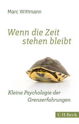 Abbildung von Wittmann, Marc | Wenn die Zeit stehen bleibt | 2015 | Kleine Psychologie der Grenzer... | 6194