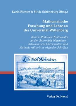 Abbildung von Richter / Schöneburg | Mathematische Forschung und Lehre an der Universität Wittenberg | 2014 | Band 4: Praktische Mathematik ... | 4
