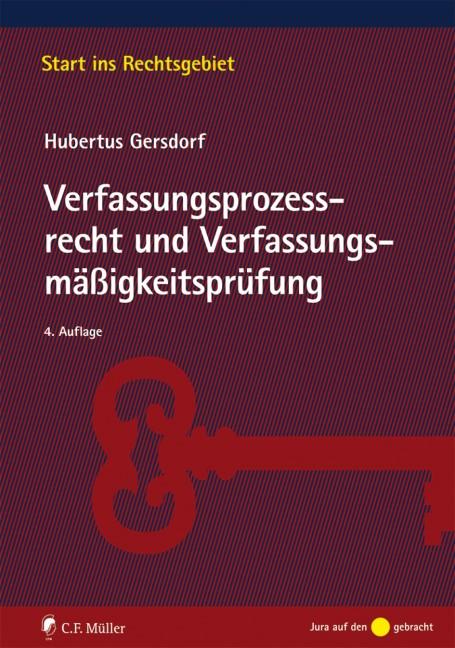 Abbildung von Gersdorf | Verfassungsprozessrecht und Verfassungsmäßigkeitsprüfung | 4., neu bearbeitete Auflage | 2014