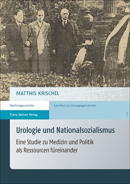 Abbildung von Krischel | Urologie und Nationalsozialismus | 1. Auflage | 2014 | 1 | beck-shop.de