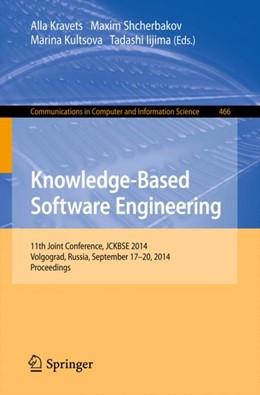 Abbildung von Kravets / Shcherbakov / Kultsova / Iijima | Knowledge-Based Software Engineering | 2014 | 11th Joint Conference, JCKBSE ... | 466