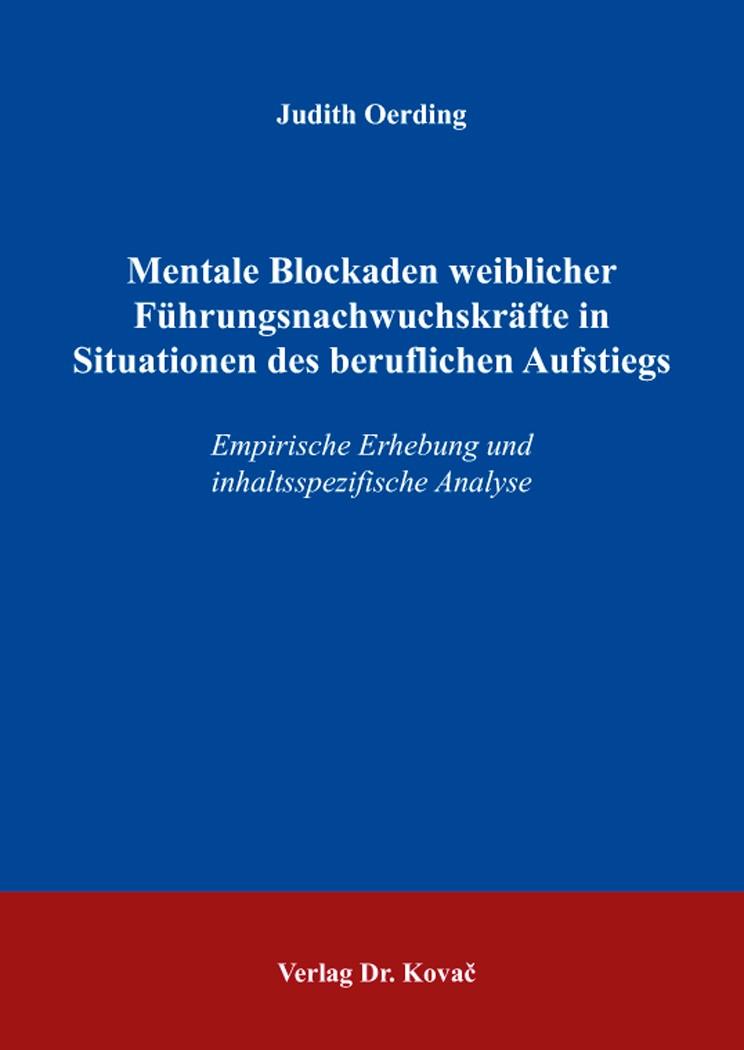 Mentale Blockaden weiblicher Führungsnachwuchskräfte in Situationen des beruflichen Aufstiegs | Oerding, 2014 | Buch (Cover)