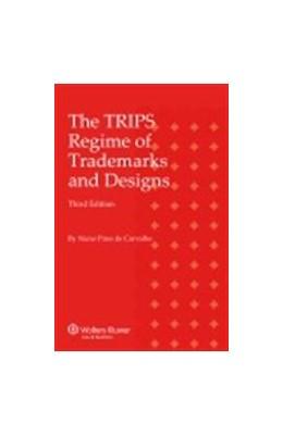 Abbildung von De Carvalho | The TRIPS Regime of Trademarks and Designs | 3. Auflage | 2014 | beck-shop.de