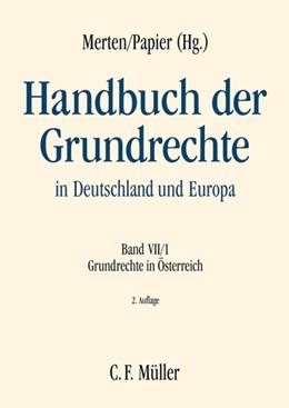 Abbildung von Merten / Papier (Hrsg.) | Handbuch der Grundrechte in Deutschland und Europa | 2., völlig neu bearbeitete und erweiterte Auflage | 2014 | Band VII/1: Grundrechte in Öst...