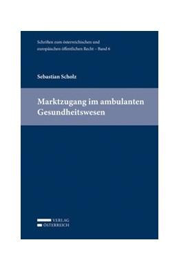 Abbildung von Eberhard / Holoubek | Marktzugang im ambulanten Gesundheitswesen | 1. Auflage | 2014 | beck-shop.de